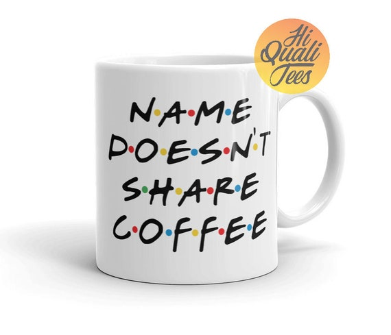 Personalized funny friends themed Coffee Mug   Unique Coffee lovers gift   New Apartment housewarming gift