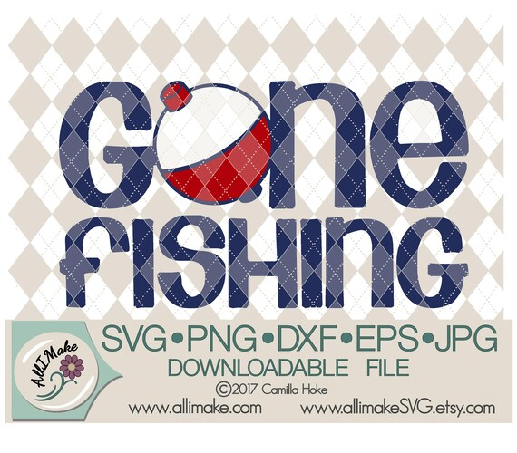 Download Gone Fishing With Bobber Svg Dxf Eps Png Jpg Files For Cricut And Silhouette