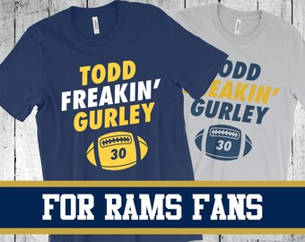 6dabadcf1 Todd Freakin  Gurley - Los Angeles Rams T-shirt - Jersey Number 30 - Funny  Football Shirt - FanBall