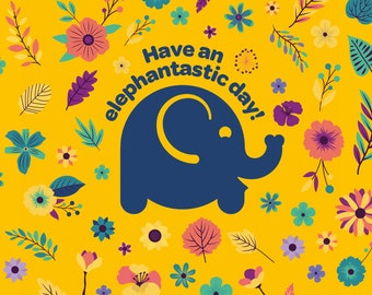 Have An Elephantastic Day - Greeting Card