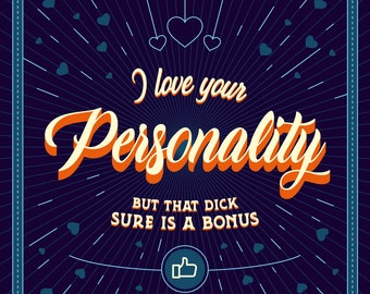 I Love Your Personality - Greeting Card