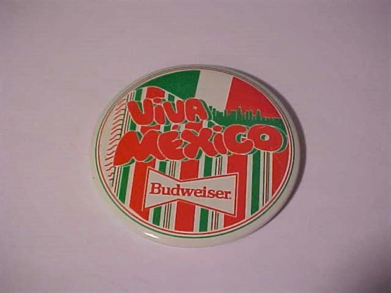 Vintage 197080s Viva Mexico Unissued Condition. Budweiser in Like New Advertising Pinback