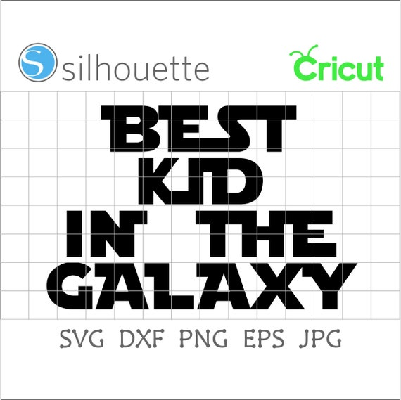 Free 570 x 450 jpeg 37 кб. Best Kid In The Galaxy Svgstar Warsmother S Day Etsy SVG, PNG, EPS, DXF File