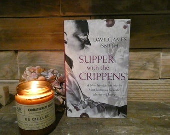Supper with the Crippens - David James Smith - True Crime Hardback 2005