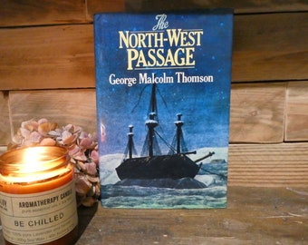 The North -West Passage  By George Malcolm Thomson - 1975 Vintage Hardback