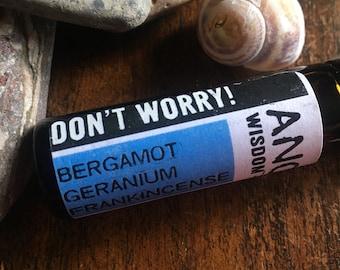 Essential Oil Roll On - Don't Worry Blend - Bergamot - Geranium - Frankincense