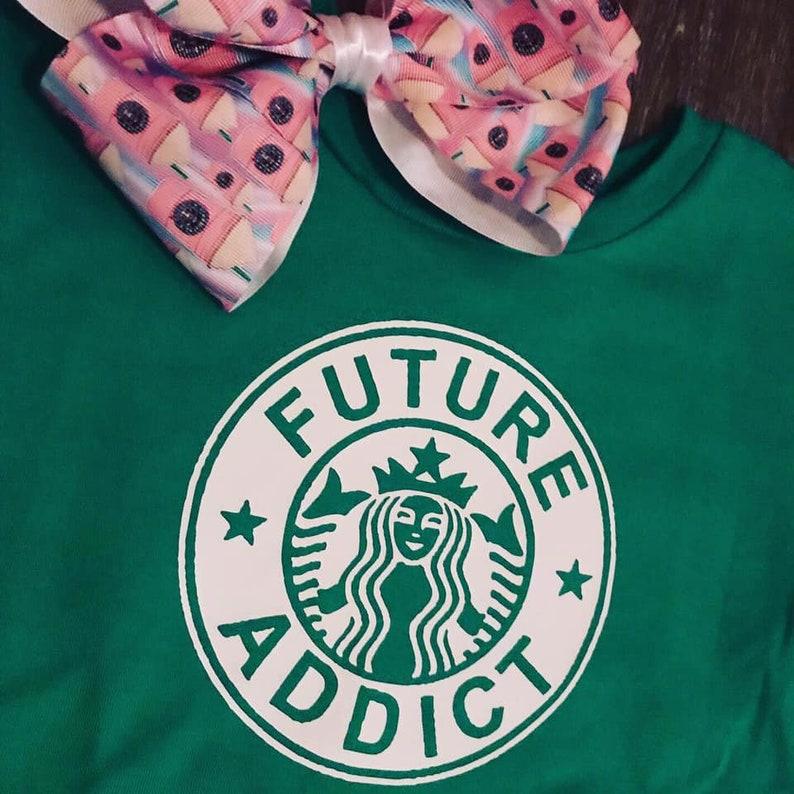 Future Addict  Starbucks  Starbucks Shirt  Cute Toddler Shirt  Trending Baby T-Shirt