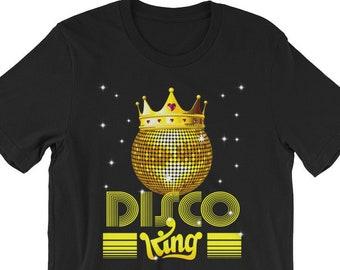 56f42e93f Disco King Shirt The Best Dancer Gift Retro Vintage 70s Party Disco Roller Tee  Unisex Short Sleeve Jersey T-Shirt