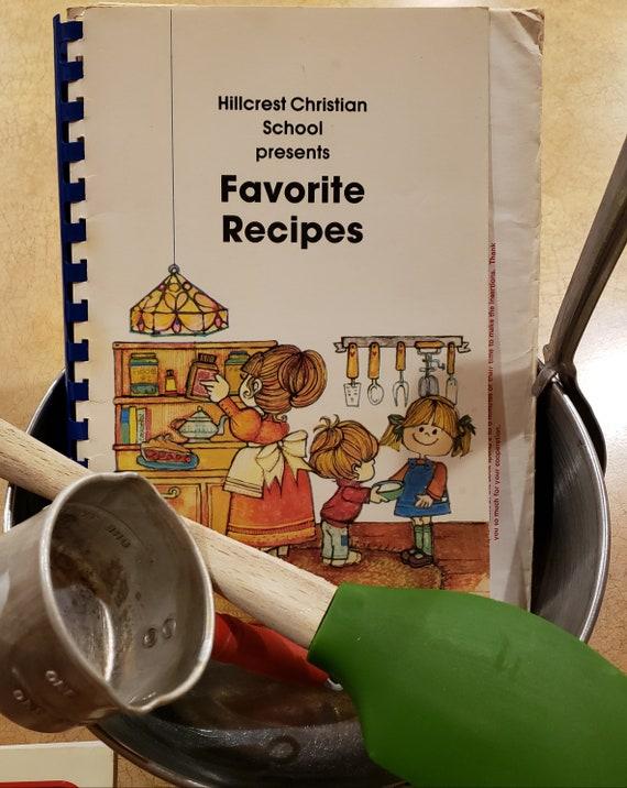 School Time Learn Good Dishes Vintage Cookbook Hillcrest Christian School Favorite Recipes