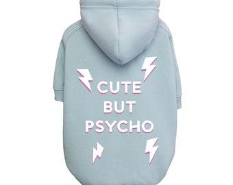 f79eb5c0 Cut But Psycho Dog Hoodie / Dog Hoodie / Pet Hoodie / Hypebeast / Cute  Hoodie / Hypepuppy / Streetwear for pets / Pet hype streetwear