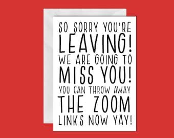Sorry you're leaving - zoom