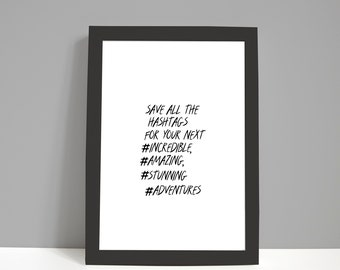 Motivational Print, Inspirational print, Christmas Gifts | Adventure | Hashtags | Office Decor | Office Prints | 2021 Gifts | Gifts for Her