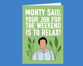 Monty Says...relax