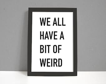Bit of Weird | Bedroom Print| Home Prints | Gifts For Mum | Gifts For Her | Word Prints |  Funny Print | Funny Gifts | Song Lyric Print