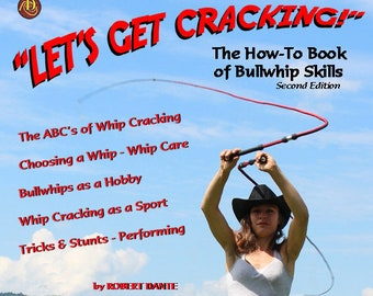 """Book: """"Let's Get Cracking! The How-To Book of Bullwhip Skills"""" (Second Edition)"""