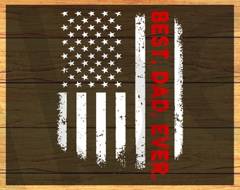 68caa820 Best Dad Ever svg, American Flag svg, Father's Day SVG, PNG, DXF