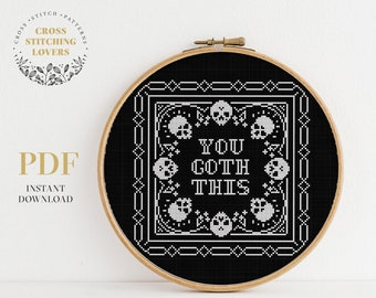 You Goth This - cross stitch pattern, Gothic embroidery design, instant download PDF chart