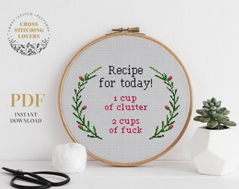 Recipe for today! cross stitch pattern with funny, LOL text and floral wreath design DIY beginner xstitch home decor instant download PDF