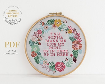 Y'all gonna make me lose my mind, subversive cross stitch pattern, funny embroidery design, instant download PDF chart, home decor