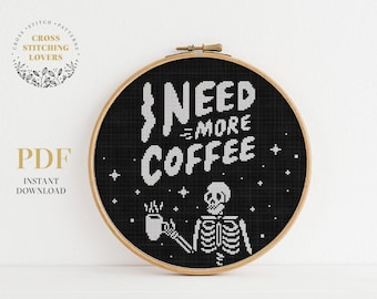 I need more coffee cross stitch pattern, Skeleton theme, funny counted cross-stitch, embroidery chart, home decor, instant download PDF