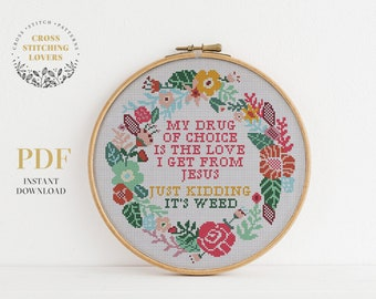 It's weed - Funny cross stitch pattern with colorful flower wreath, counted cross stitch, embroidery pattern, joke, instant download PDF