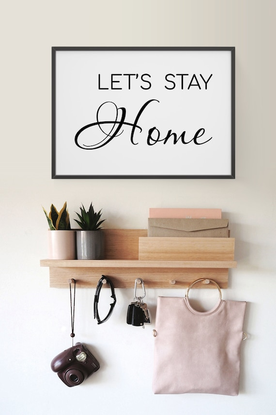 Let/'s Stay Home Typography Print Poster Family Love Unframed Home Quote Gift