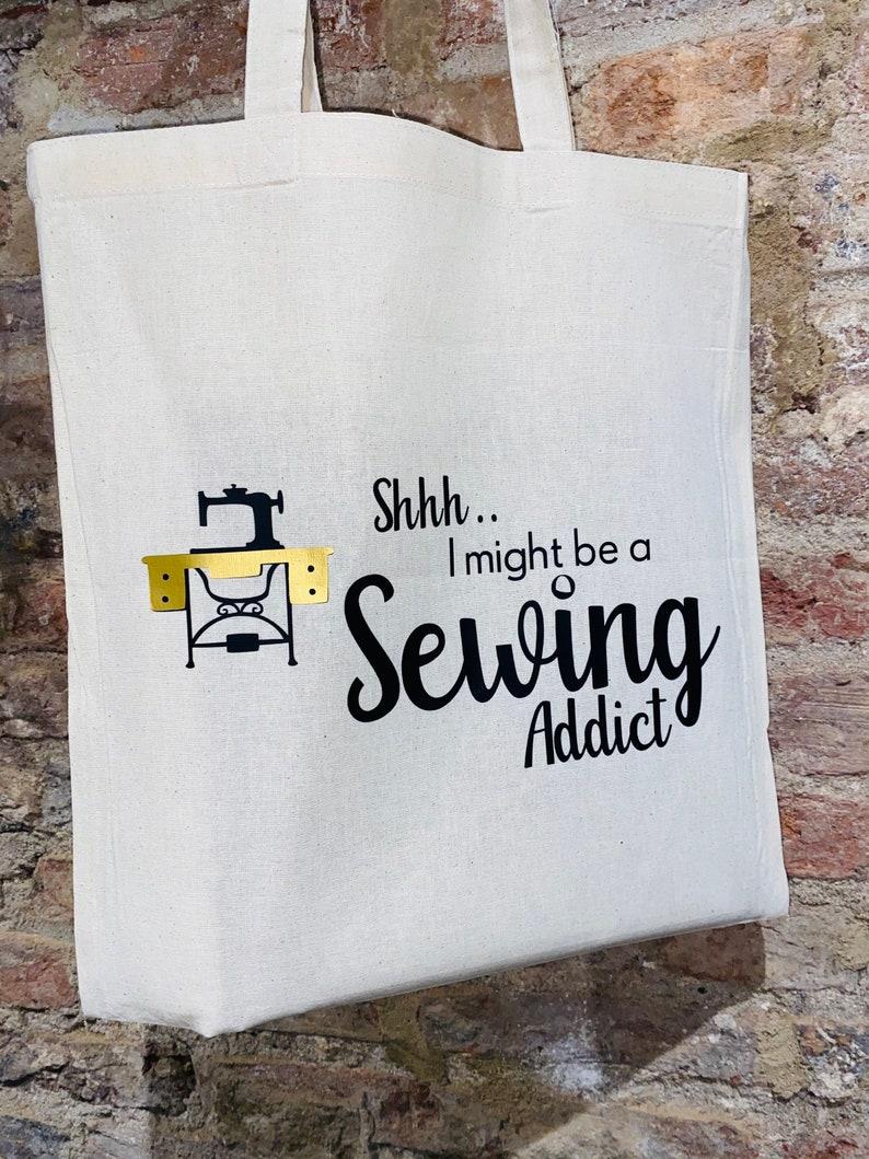 Sewing Tote Bag I Might Be A Sewing Addict\u2019\u2019 Tote Bag \u2018\u2019 Shhh..