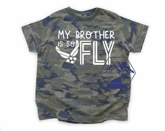 military kids/my brother is so fly shirt//air force/milso/military family/graduation/military mom/military wife/homecoming/deployment