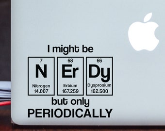 NErDy Periodically Decal - Chemistry Decal - Laptop Sticker