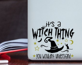 It's a Witch Thing Vinyl Decal - Witch Bumper Sticker - Witch Decal - Halloween Decal