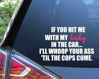 If You Hit Me With My Baby In the Car Vinyl Decal - Baby on Board Decal - Baby in Car Decal - Funny Mom Decal - Personalize This Decal
