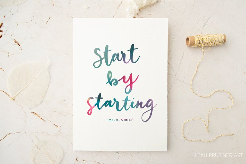 Start By Starting Meryl Streep Quote Art Print  8x10  5x7  image 0
