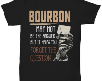 56fe91fb Bourbon whiskey drinking gift best selling items alcohol shirt best friend  gift party funny fathers day gift for dad men lover funny saying