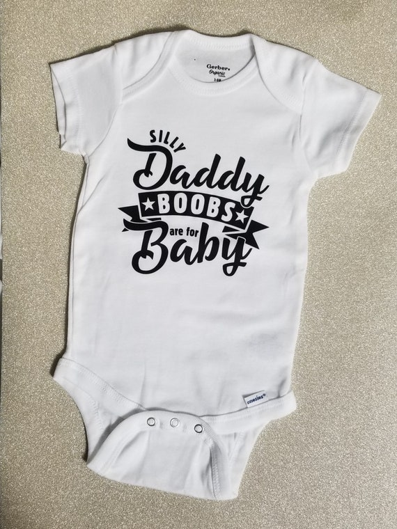 Silly Daddy Boobies For Babies Shower Gift Infant Gerber Onesie Baby Bodysuit