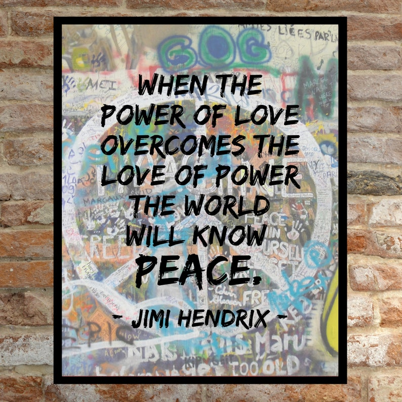 Empowering Humanitarian Art Print  Jimi Hendrix Quote When the power of love overcomes the love of power the world will know peace