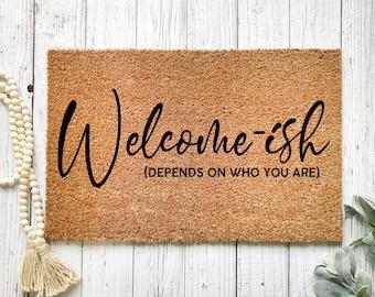 Welcome Ish   Funny Doormat   Welcome Mat   Funny Door Mat   Funny Gift   Home Doormat   Housewarming   Closing Gift