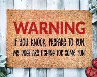 Warning If You Knock Prepare To Run My Dogs Are Itching For Some Fun   Funny Go Away Doormat   Welcome Mat   Dog Door Mat   Funny Home