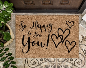 So Happy To See You   Happy Welcome Mat   Glad You Are Here   Happy Door Mat   Cheerful Gift   Home Doormat   Housewarming   Closing Gift