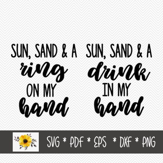 Sun Sand And A Ring On My Hand Svg Bachelorette Trip Etsy