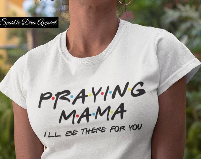 Praying Mama White Shirt Sublimated ( Not Vinyl)