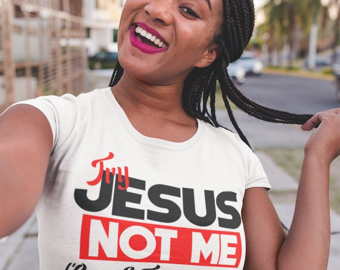 Try Jesus Not Me White Cotton T-Shirt