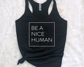 Be a Nice Human - Woman 39 s Tank Top - Workout Tank - Athleisure - Navy - White - Pink - Black