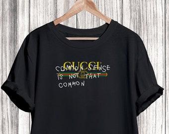 b80505575 Gucci Shirt Shirt, Gucci Common Sense Tshirt, Gucci Tshirt For Men Women  Kid, Unisex Gucci Shirt, Gucci Clothing, Designer Tshirt, Luxury