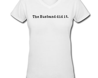 e11995172 The Husband Did It - Adult T-Shirt