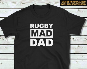 28837134 Rugby Mad Dad t-shirt/rugby gift for dad/Father's Day gift/birthday gift dad /rugby/rugby shirt/funny rugby gift/sports gift dad/sports top