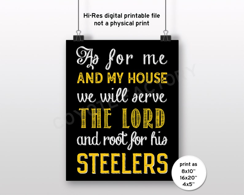 graphic relating to Pittsburgh Steelers Printable Schedule titled Pittsburgh Steelers Printable Indication As For Me And My Place, Quick Obtain Provide The Lord Electronic Document