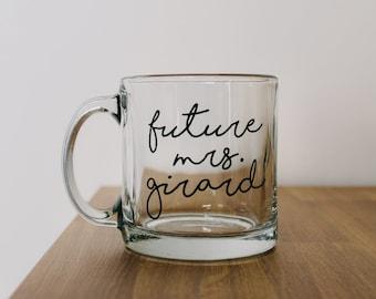 Personalized Future Mrs. Mug, Wine Glass| Future Mrs. Mug| Custom Bride Gift |  Engagement | Permanent Vinyl | Future Mrs Wine Glass