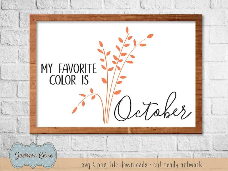 My Favorite Color Is October Svg Download Fall Decor Svg Etsy