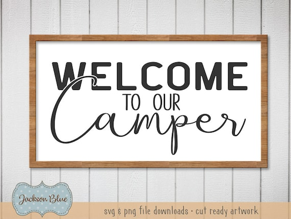 Welcome To Our Camper Svg Download For Camping Sign Svg Etsy