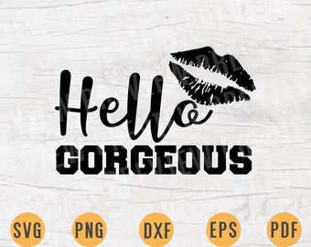 Hello Gorgeous SVG File Makeup Sayings Makeup Quotes Svg for Cricut INSTANT DOWNLOAD Make up Shirt Iron on Transfer n389
